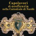 Questa sera si presentano i capolavori di oreficeria nella Cattedrale di Nardò