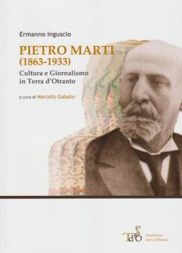 Pietro Marti (1863-1933). Cultura e giornalismo in Terra d'Otranto